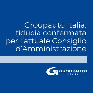 Groupauto Italia: fiducia confermata per l'attuale Consiglio d'Amministrazione